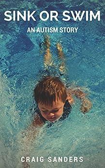 Sink or Swim: An Autism Story by [Sanders, Craig]