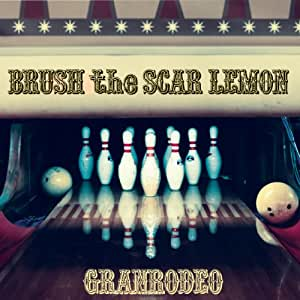BRUSH the SCAR LEMON(初回生産限定盤)(DVD付)