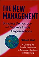 The New Management: Bringing Democracy and Markets Inside Organizations