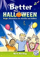 Better Than Halloween: Bright Alternatives for Churches and Children (Time to Listen S.)