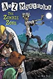 A to Z Mysteries: The Zombie Zone