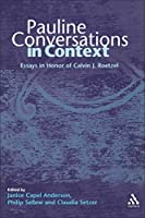 Pauline Conversations in Context: Essays in Honor of Calvin J. Roetzel (Journal for the Study of the New Testament Supplement)