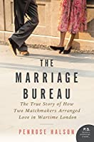 The Marriage Bureau: The True Story of How Two Matchmakers Arranged Love in Wartime London【洋書】 [並行輸入品]