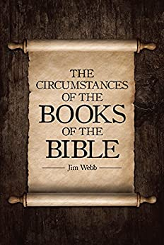 The Circumstances Of The Books Of The Bible by [Webb, Jim]
