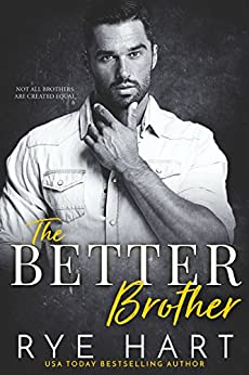 The Better Brother: A Bad Boy Romance by [Hart, Rye]