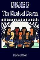 Diane D: The Musical Drama