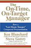 "The On-Time, On-Target Manager: How a""Last-Minute Manager"" Conquered Procrastination"
