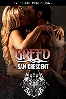 Greed (Trojans MC Book 9) by [Crescent, Sam]