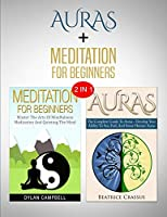 Auras & Meditation: 2 in 1 Bundle - Close Your Eyes and Feel The Energy