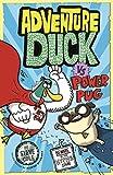 Adventure Duck vs Power Pug: Book 1 (English Edition)