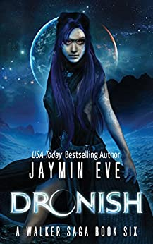 Dronish (A Walker Saga Book 6) by [Eve, Jaymin]