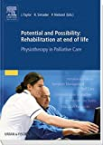 Potential and Possibility: Rehabilitation at End of Life by Unknown(2013-05-29) 画像