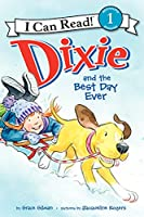 Dixie and the Best Day Ever (I Can Read!, Level 1)
