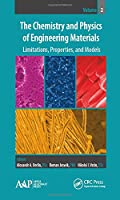 The Chemistry and Physics of Engineering Materials, Volume Two: Limitations, Properties, and Models