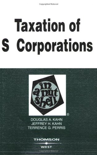 Download Taxation of S Corporations in a Nutshell (In a Nutshell (West Publishing)) 0314184929