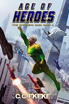 Age of Heroes: A Superhero Adventure (The Pantheon Saga Book 1) by [Ekeke, C.C.]