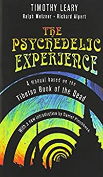 The Psychedelic Experience: A Manual Based on the Tibetan Book of the Dead (1964) by [Leary, Timothy]