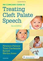 The Clinician's Guide to Treating Cleft Palate Speech, 2e