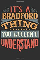 It's A Bradford You Wouldn't Understand: Want To Create An Emotional Moment For A Bradford Family Member ? Show The Bradford's You Care With This Personal Custom Gift With Bradford's Very Own Family Name Surname Planner Calendar Notebook Journal