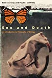Sex and Death: An Introduction to Philosophy of Biology (Science and Its Conceptual Foundations)