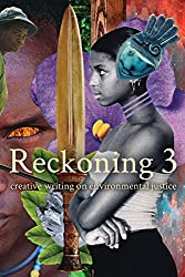Reckoning 3: Creative Writing on Environmental Justice (English Edition)