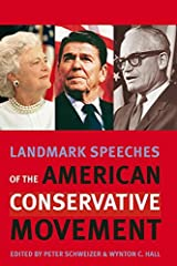 Landmark Speeches of the American Conservative Movement (Landmark Speeches:  A Book Series) Kindle Edition