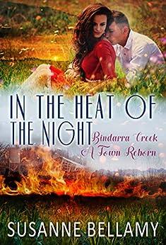 In the Heat of the Night (Bindarra Creek A Town Reborn Book 2) by [Bellamy, Susanne]