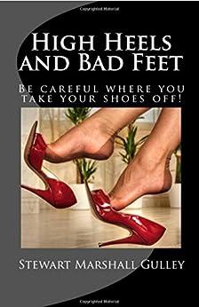 High Heels and Bad Feet by [Gulley, Stewart, Marshall Gulley, Stewart]