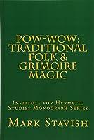 Pow-wow: Traditional Folk & Grimoire Magic (Ihs Monograph Seres)