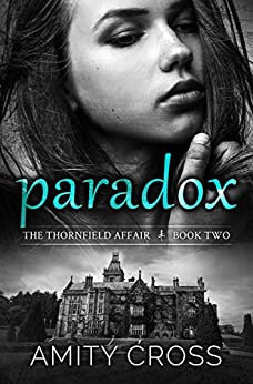 Paradox (The Thornfield Affair Book 2) by [Cross, Amity]