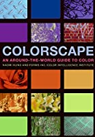 Colorscape: An Around-The-World Guide to Color