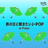 雨の日に聴きたいJ-POP in Prime