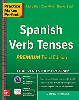 Practice Makes Perfect Spanish Verb Tenses, Premium 3rd Edition (Practice Makes Perfect Series) by [Richmond, Dorothy]