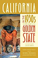 California in the 1930s: The WPA Guide to the Golden State