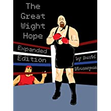"""The Great Wight Hope: How WWE's """"The Big Show"""" Almost Became A Boxer (Expanded Edition)"""