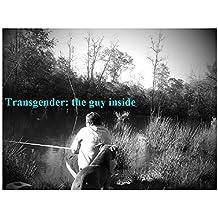 Transgender: the guy inside