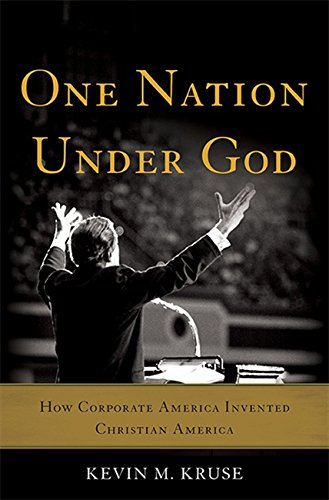 Download One Nation Under God: How Corporate America Invented Christian America 0465049494