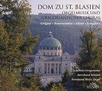 St. Blaise's: Organ Music and Gregorian Chant by Dom Zu St. Blasien