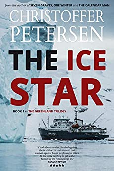 The Ice Star: Book 1 in the adrenaline-fueled Greenland Trilogy (Konstabel Fenna Brongaard) by [Petersen, Christoffer]