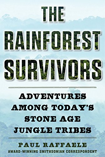 The Rainforest Survivors: Adventures Among Today's Stone Age Jungle Tribes
