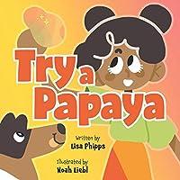 Try a Papaya