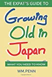 The Expat's Guide to Growing Old in Japan: What You Need to Know