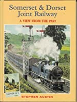 Somerset and Dorset Joint Railway (View from the Past S.)