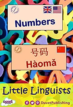 Numbers / yī     一: Little Linguists: English / Chinese, Yīngyǔ / Zhōngguó by [Publishing, Duvet]