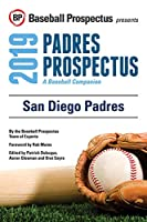 San Diego Padres, 2019: A Baseball Companion