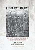 From Day to Day: One Man's Diary of Survival in Nazi Concentration Camps by Odd Nansen(2016-04-25)