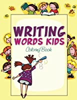 Writing Words Kids Coloring Book