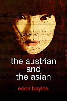 [Baylee, Eden]のThe Austrian and the Asian (English Edition)