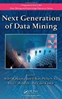 Next Generation of Data Mining (Chapman & Hall/CRC Data Mining and Knowledge Discovery Series)