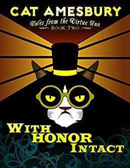 With Honor Intact: Tales from the Virtue Inn (Book Two) by [Amesbury, Cat]